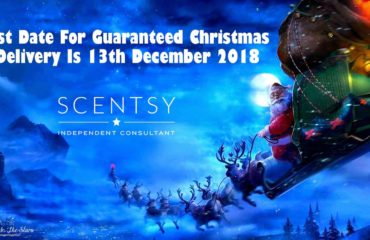 Scentsy UK 2018 Christmas Delivery Deadline